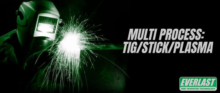 Multi Process: TIG/Stick/Plasma