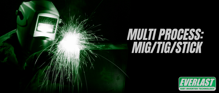 Multi Process: MIG/TIG/Stick